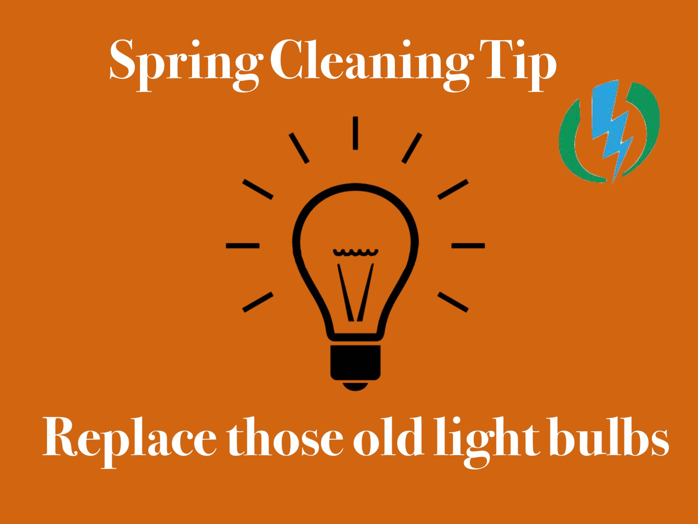 Spring Cleaning: Replace Those Old Light Bulbs