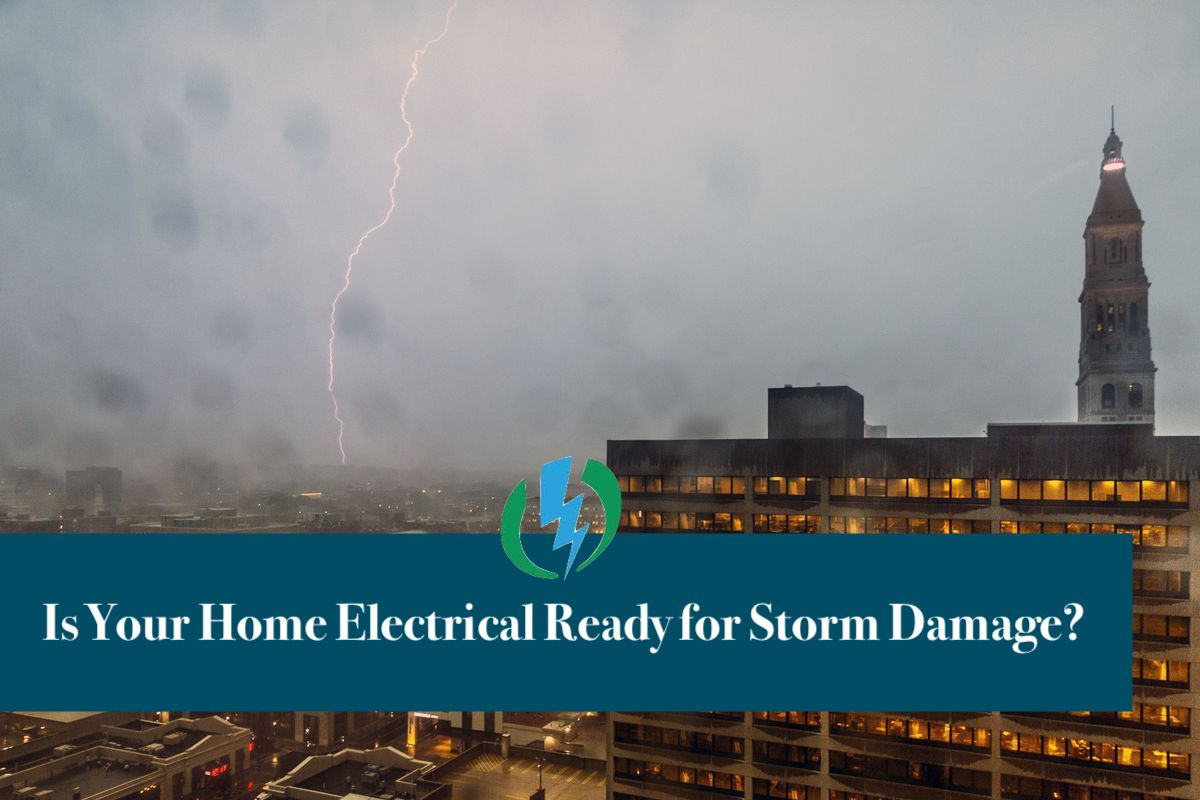 Is Your Home Electrical Ready for Storm Damage?