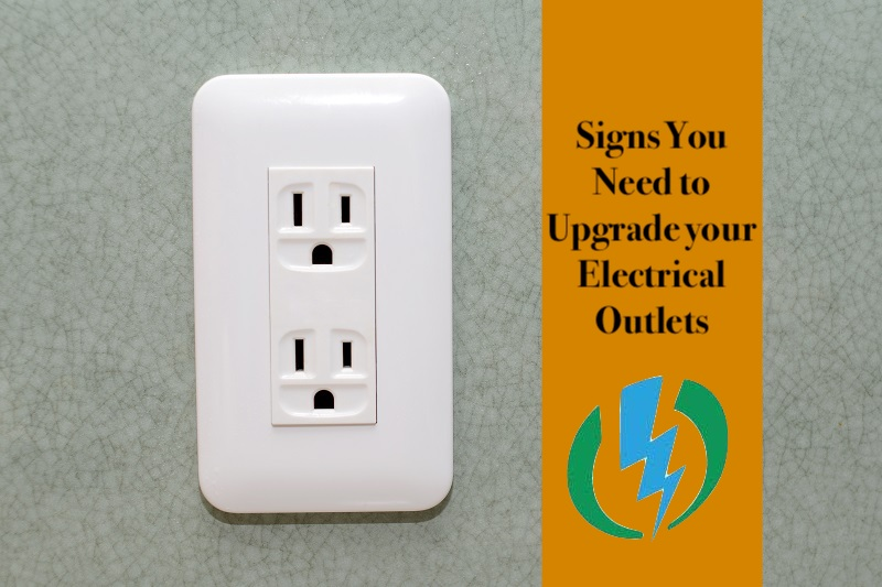 5 Signs That You Need to Upgrade Your Electrical Outlets